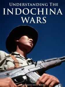 UNDERSTANDING THE INDOCHINA WARS