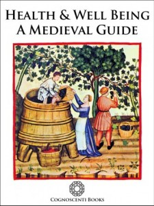 HEALTH AND WELL BEING : A MEDIEVAL GUIDE