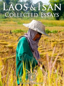 LAOS & ISAN: COLLECTED ESSAYS